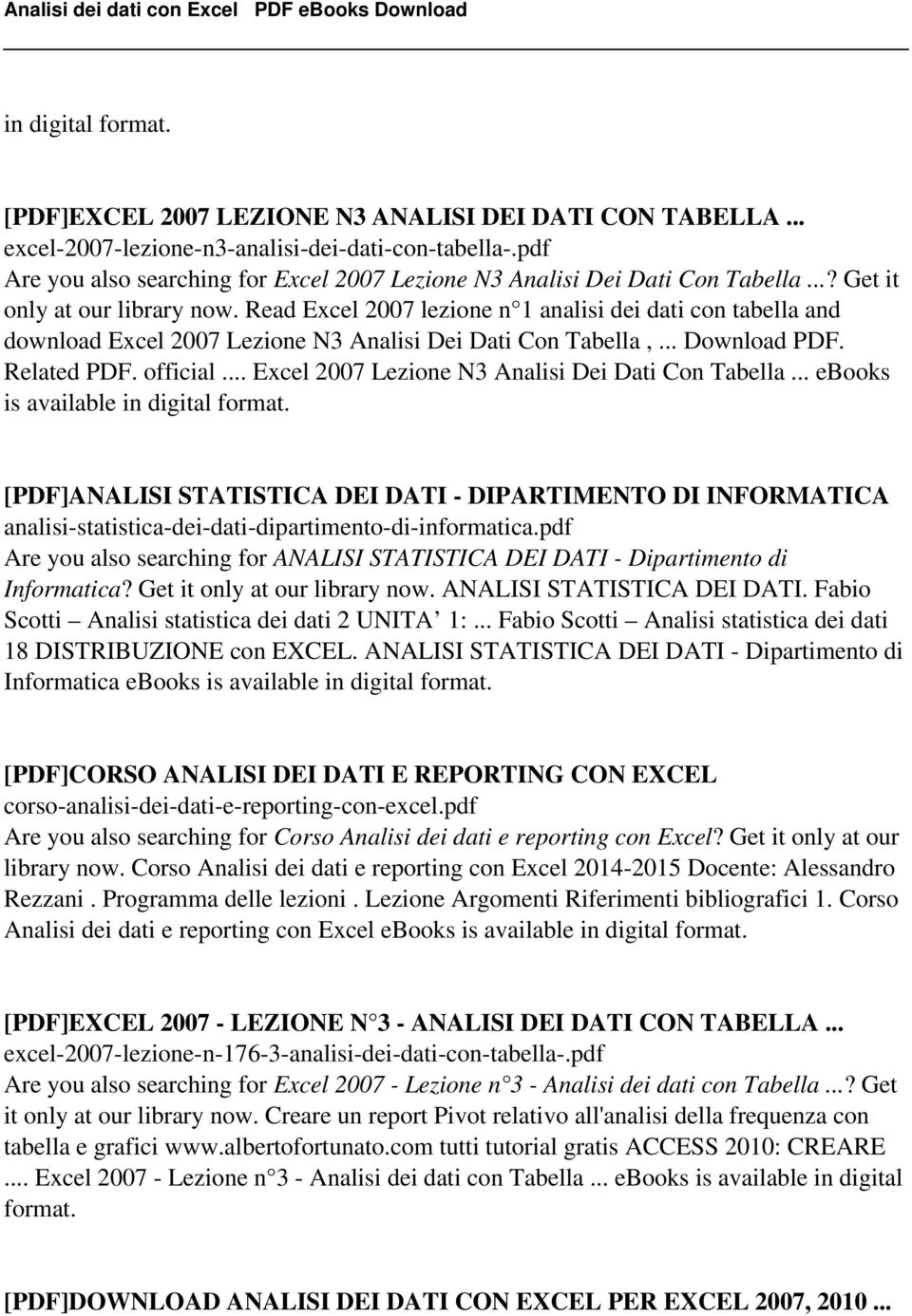 Read Excel 2007 lezione n 1 analisi dei dati con tabella and download Excel 2007 Lezione N3 Analisi Dei Dati Con Tabella,... Download PDF. Related PDF. official.