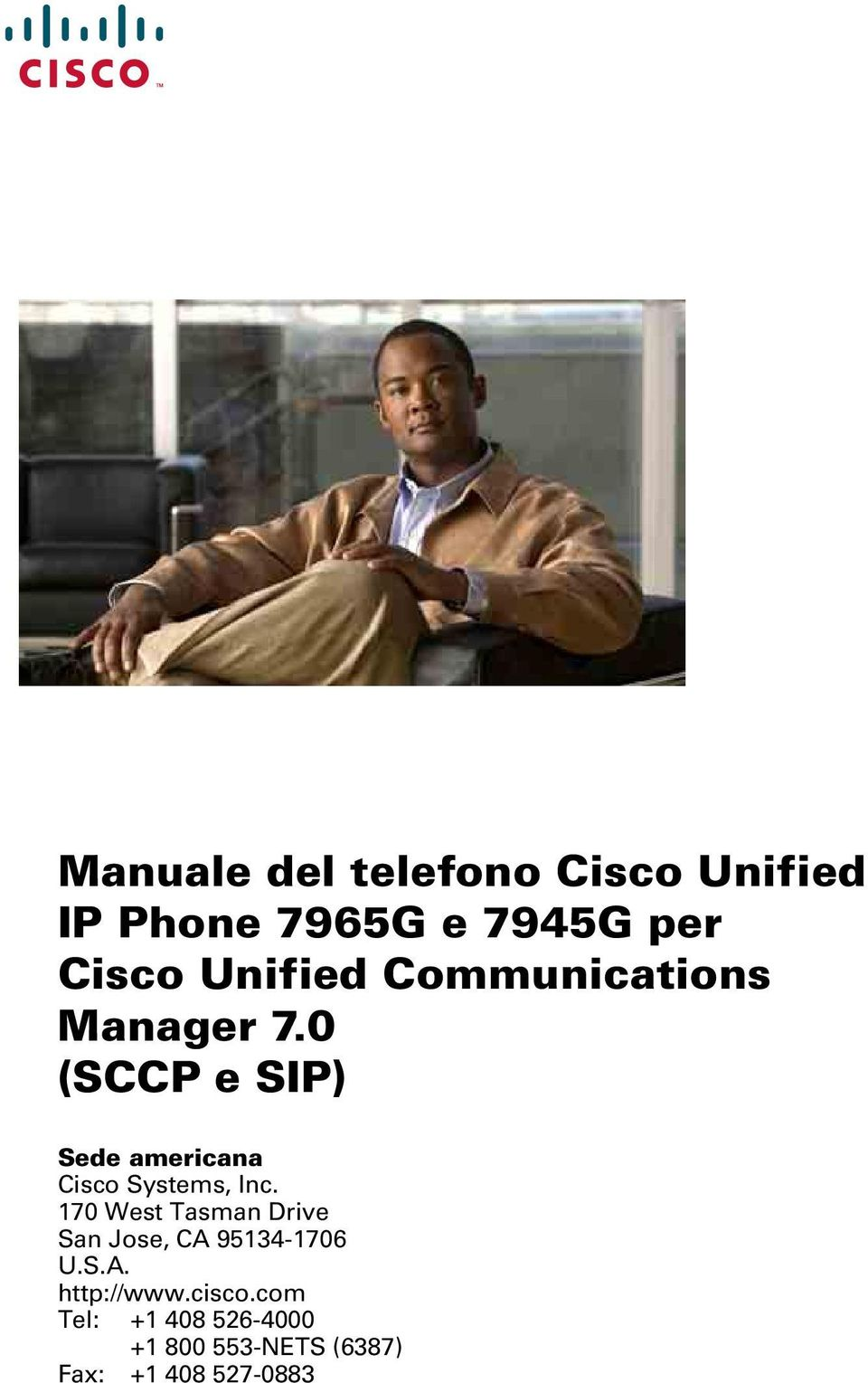 0 (SCCP e SIP) Sede americana Cisco Systems, Inc.
