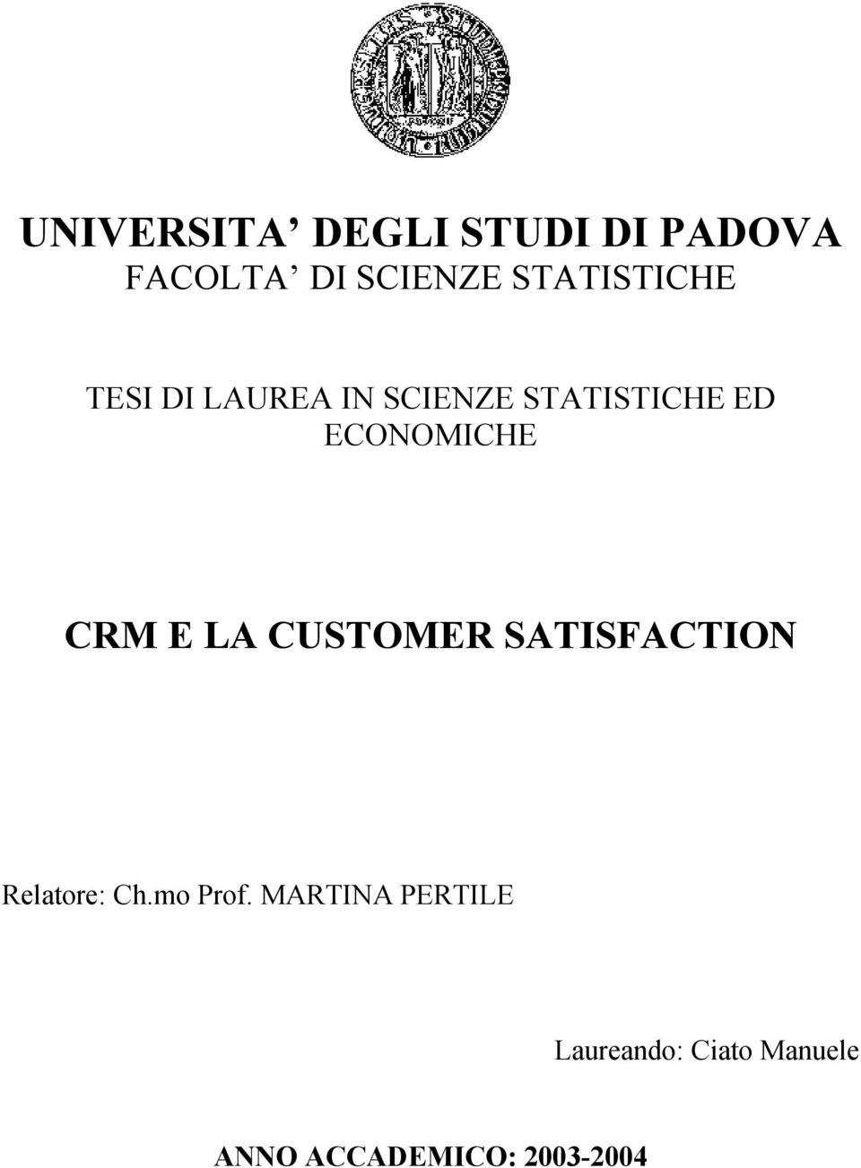 ECONOMICHE CRM E LA CUSTOMER SATISFACTION Relatore: Ch.