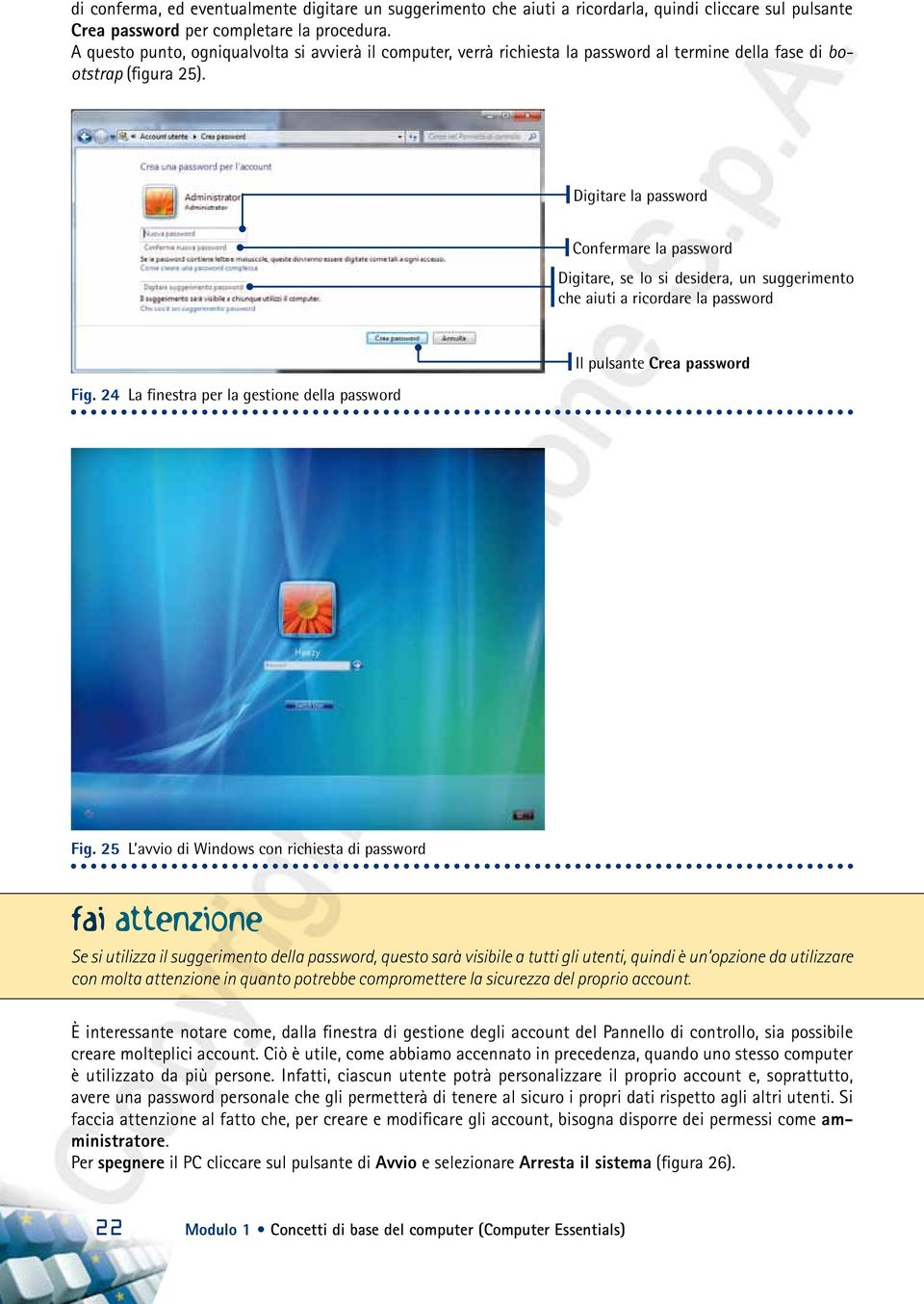 Digitare la password Confermare la password Digitare, se lo si desidera, un suggerimento che aiuti a ricordare la password Fig.