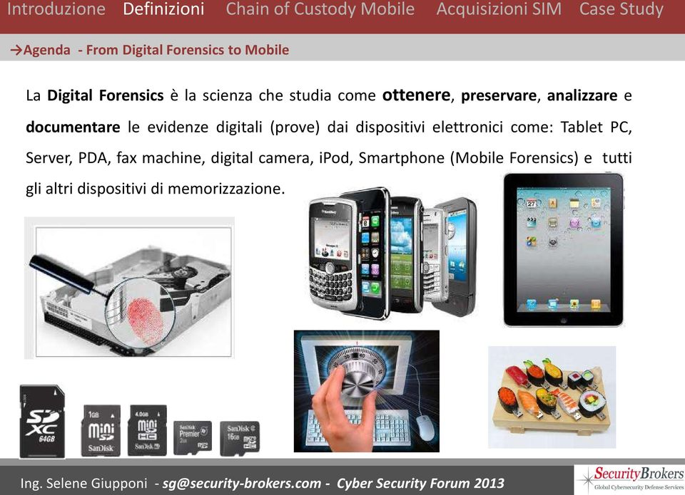 (prove) dai dispositivi elettronici come: Tablet PC, Server, PDA, fax machine,