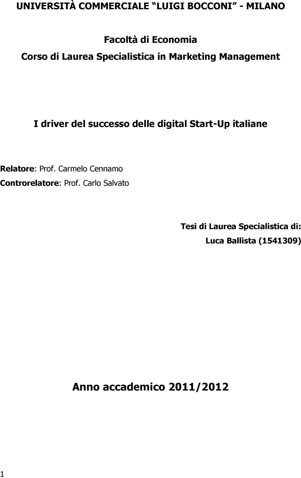 Start-Up italiane Relatore: Prof. Carmelo Cennamo Controrelatore: Prof.