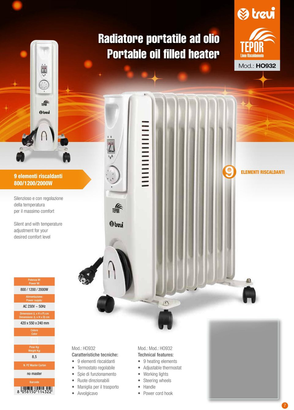 Silent and with temperature adjustment for your desired comfort level 800 / 1200 / 2000W 420 x 550 x 240 mm 8,5 no master Mod.