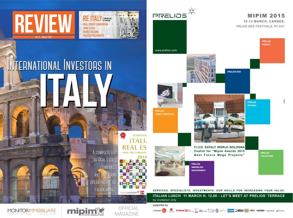 it MONITORIMMOBILIARE Italian Real Estate News Il più letto in Italia A complete list of Real Estate companies and law firms operating on the italian market OFFICIAL MAGAZINE F.I.CO.