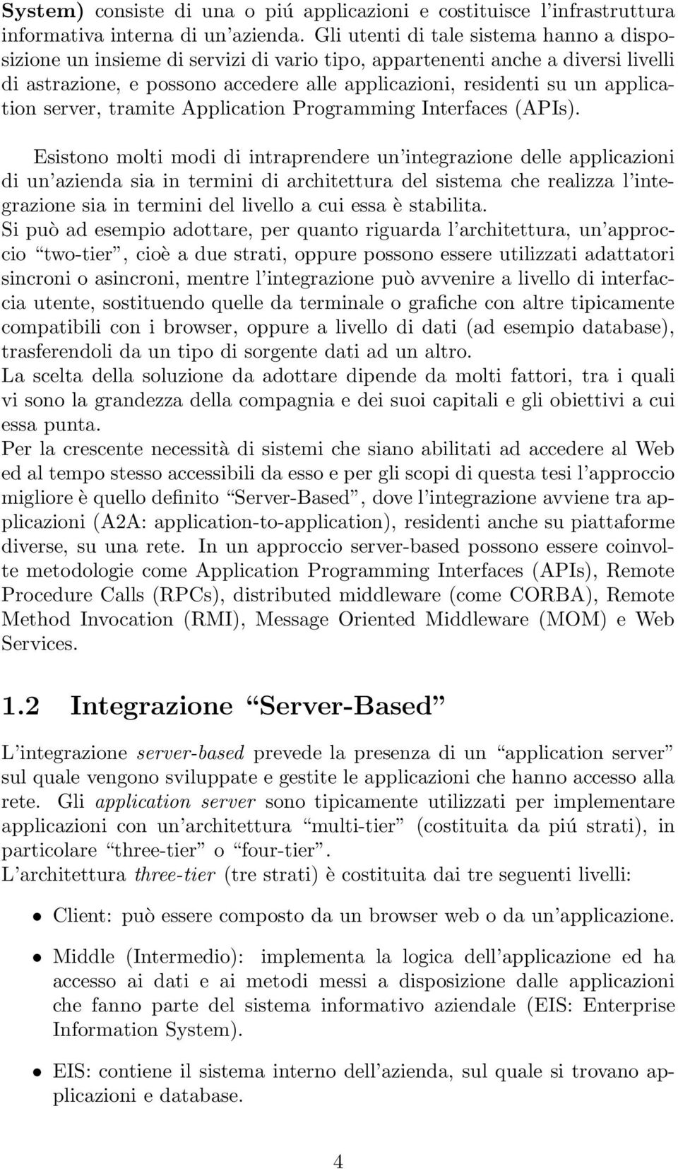 application server, tramite Application Programming Interfaces (APIs).