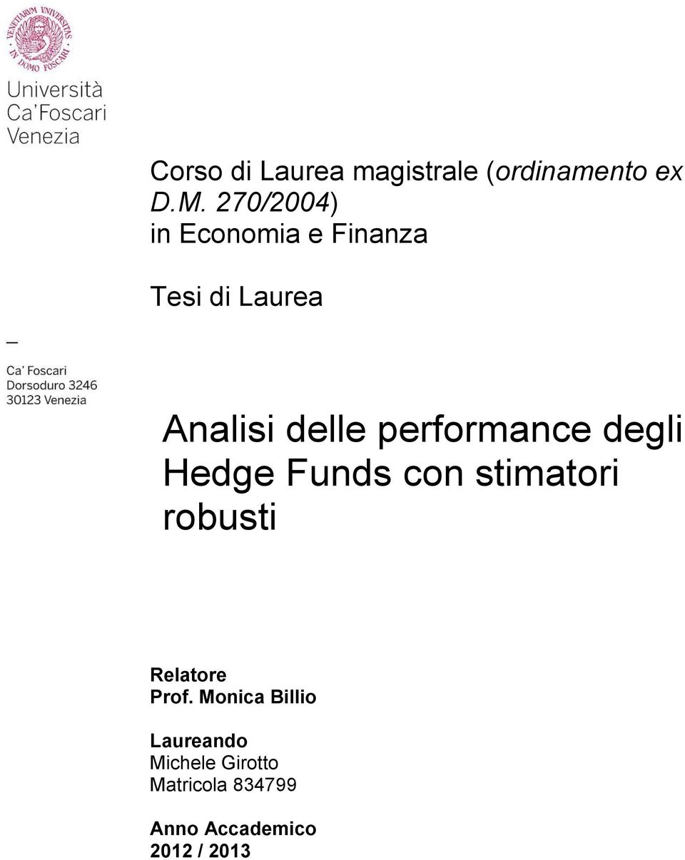 performance degli Hedge Funds con stimatori robusti Relatore