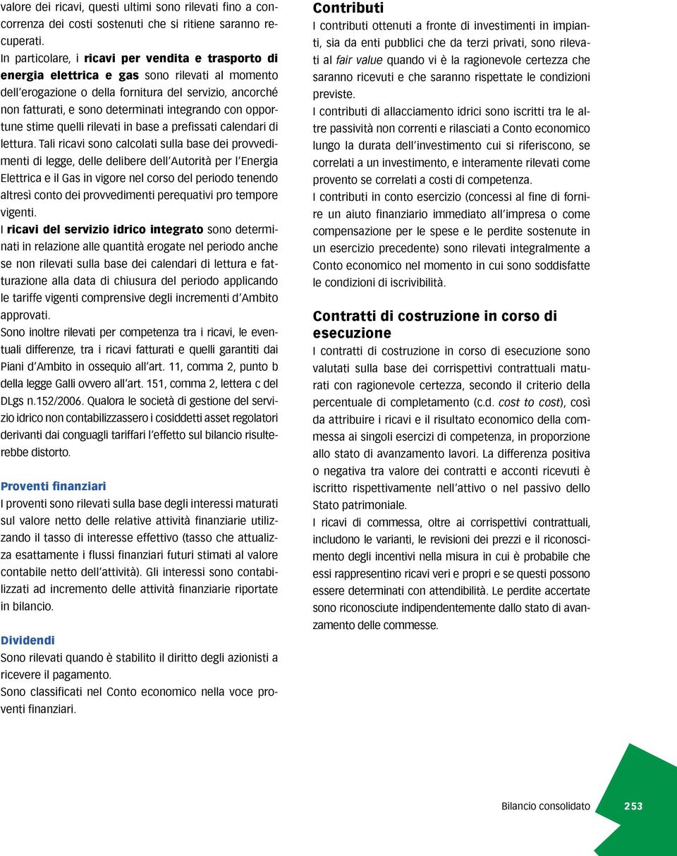 integrando con opportune stime quelli rilevati in base a prefissati calendari di lettura.