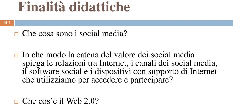 tra Internet, i canali dei social media, il software social e i