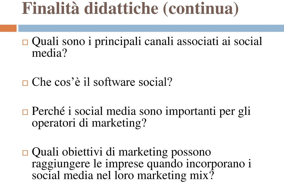 Perché i social media sono importanti per gli operatori di marketing?