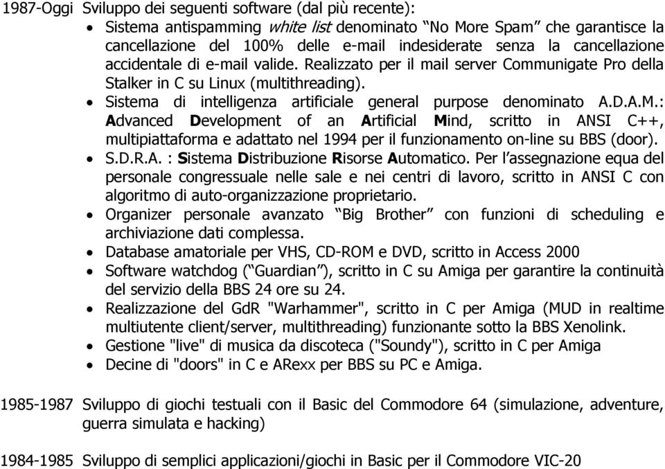 Sistema di intelligenza artificiale general purpose denominato A.D.A.M.