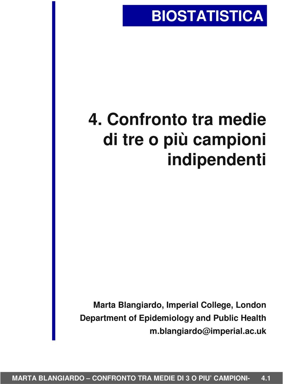 Blangiardo, Imperial College, London Department of