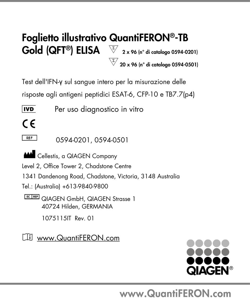 7(p4) Per uso diagnostico in vitro 0594-0201, 0594-0501 Cellestis, a QIAGEN Company Level 2, Office Tower 2, Chadstone Centre 1341 Dandenong