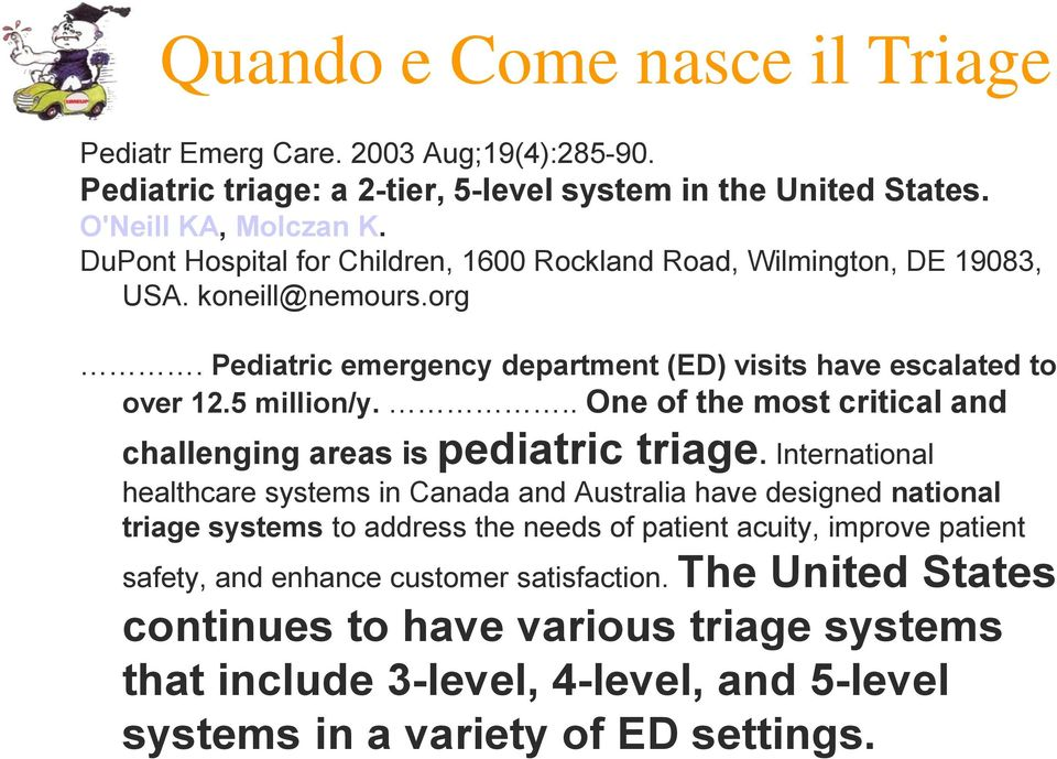 .. One of the most critical and challenging areas is pediatric triage.