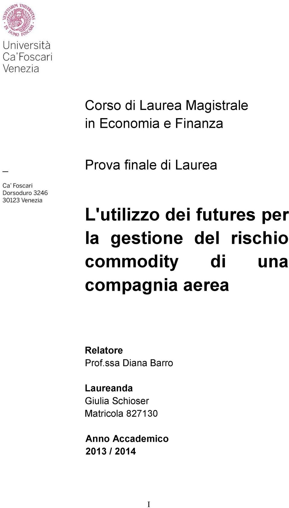 commodity di una compagnia aerea Relatore Prof.