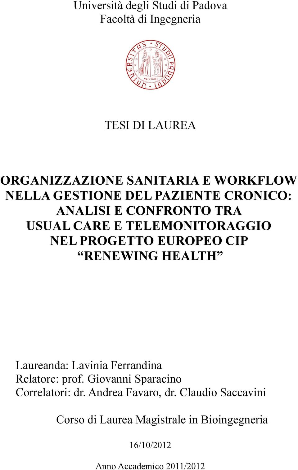 EUROPEO CIP RENEWING HEALTH Laureanda: Lavinia Ferrandina Relatore: prof. Giovanni Sparacino Correlatori: dr.