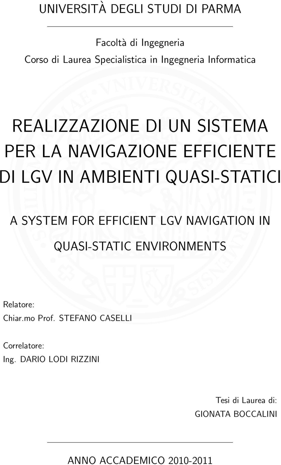 QUASI-STATICI A SYSTEM FOR EFFICIENT LGV NAVIGATION IN QUASI-STATIC ENVIRONMENTS Relatore: Chiar.