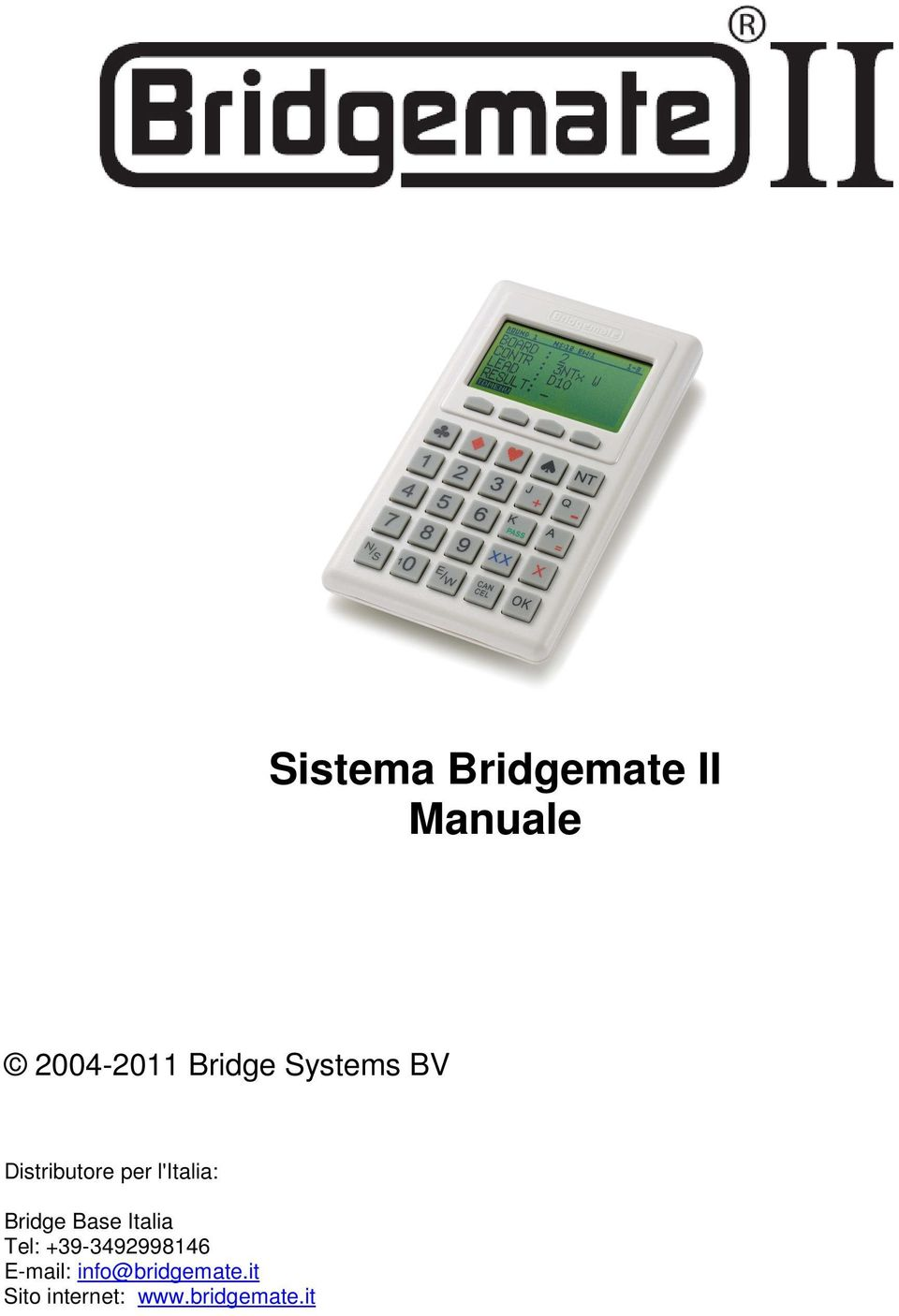 Bridge Base Italia Tel: +39-3492998146