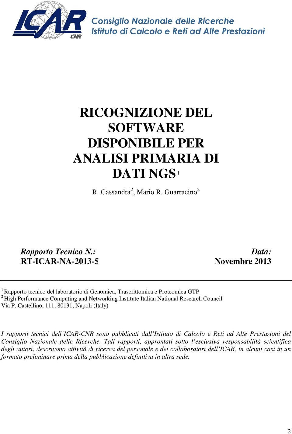 : RT-ICAR-NA-2013-5 Data: Novembre 2013 1 Rapporto tecnico del laboratorio di Genomica, Trascrittomica e Proteomica GTP 2 High Performance Computing and Networking Institute Italian National Research