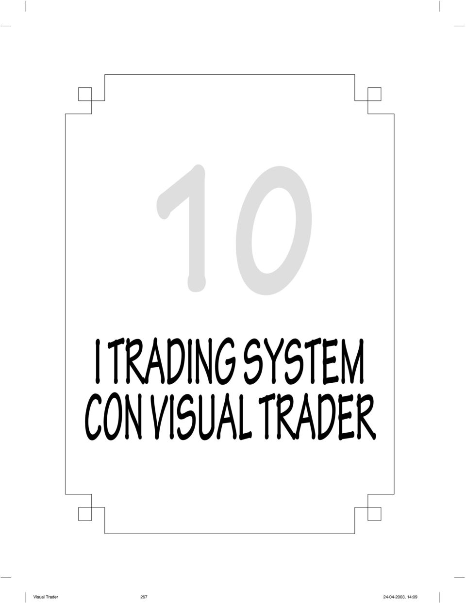 Manuale trading system visual trader