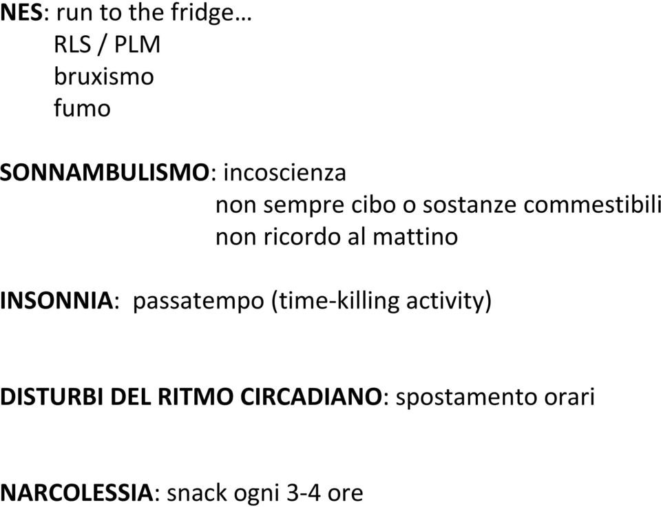 al mattino INSONNIA: passatempo (time-killing activity) DISTURBI