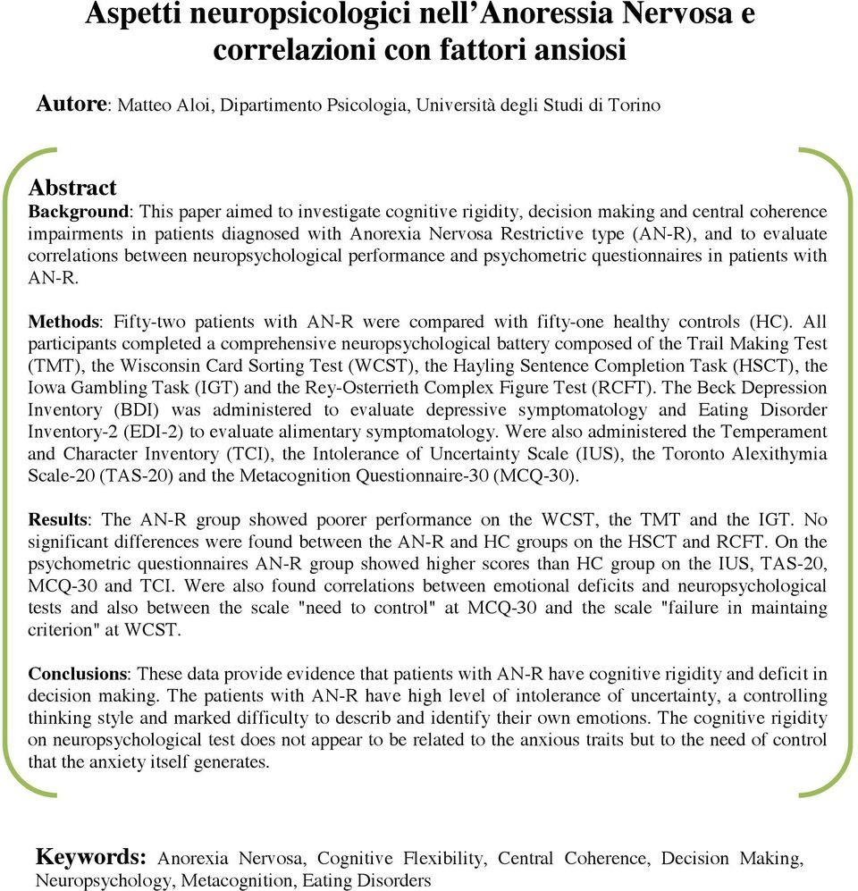 neuropsychological performance and psychometric questionnaires in patients with AN-R. Methods: Fifty-two patients with AN-R were compared with fifty-one healthy controls (HC).