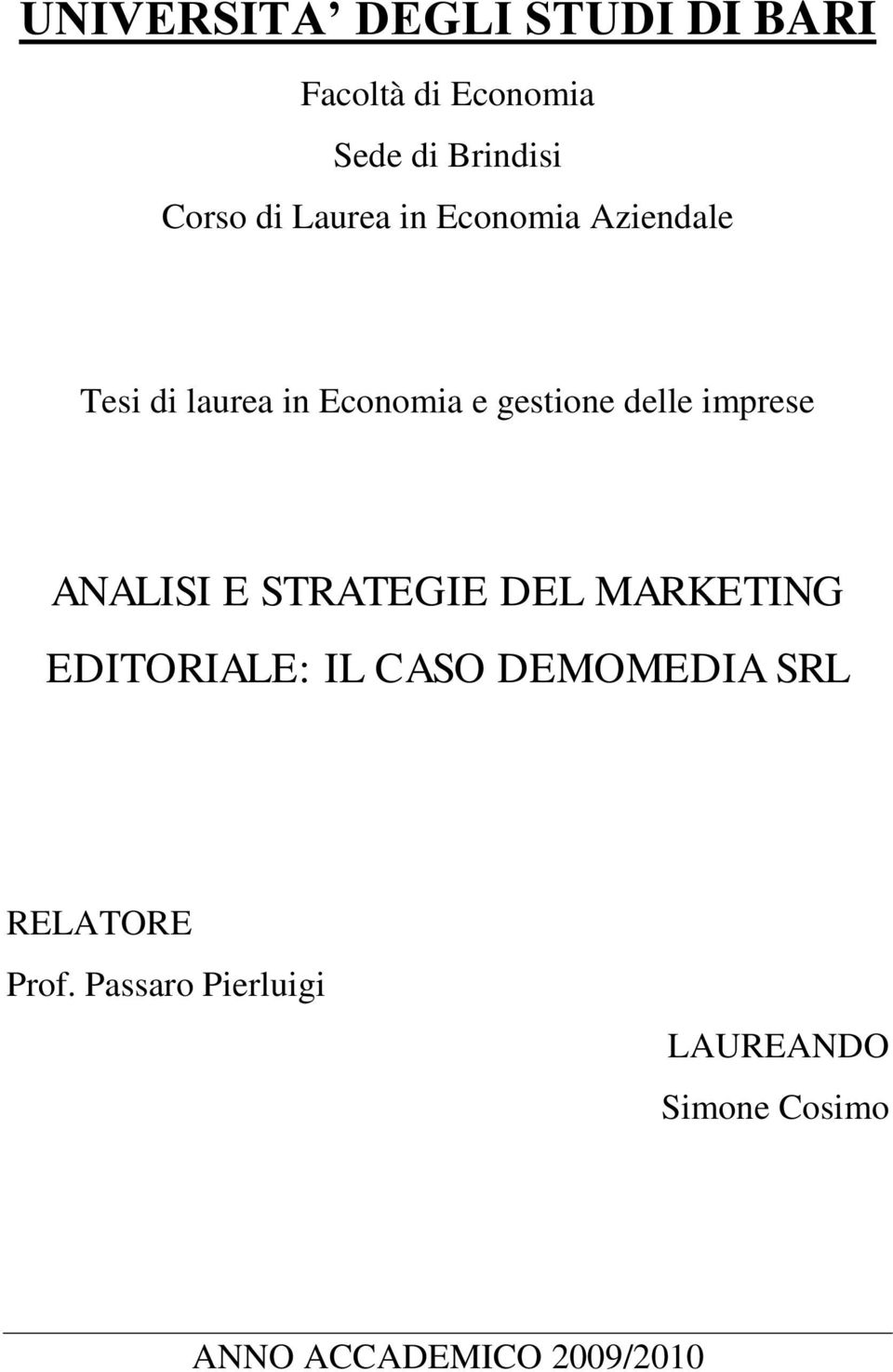 imprese ANALISI E STRATEGIE DEL MARKETING EDITORIALE: IL CASO DEMOMEDIA SRL