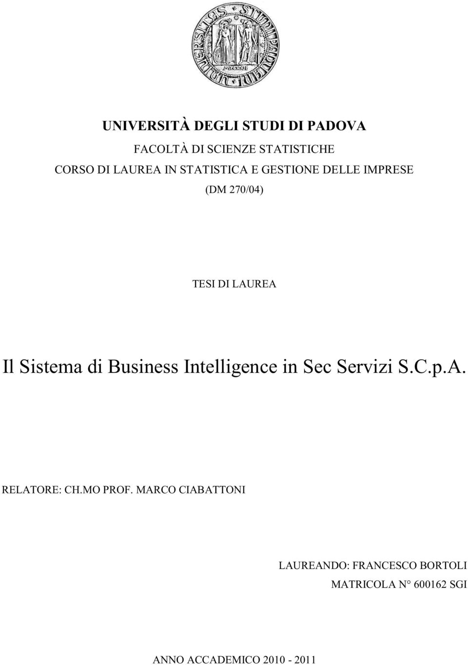 Business Intelligence in Sec Servizi S.C.p.A. RELATORE: CH.MO PROF.