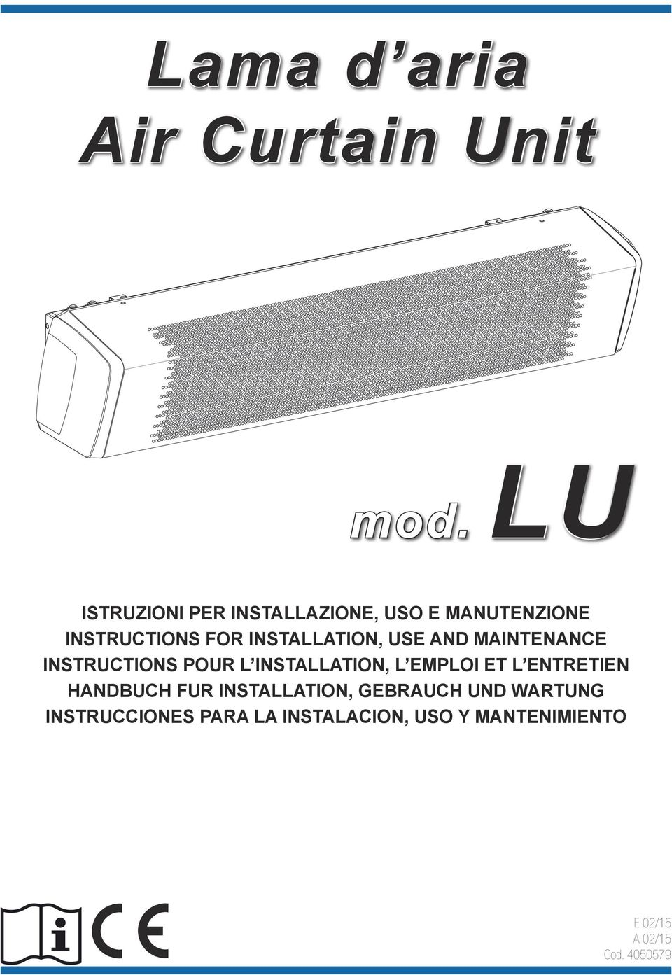 INSTALLATION, USE AND MAINTENANCE INSTRUCTIONS POUR L INSTALLATION, L EMPLOI ET