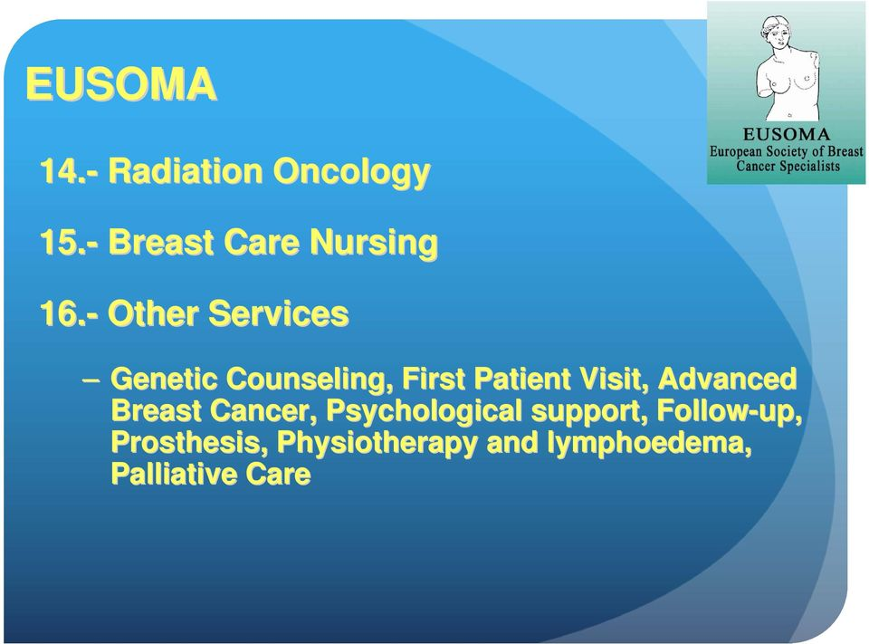 Advanced Breast Cancer, Psychological support, Follow-up,