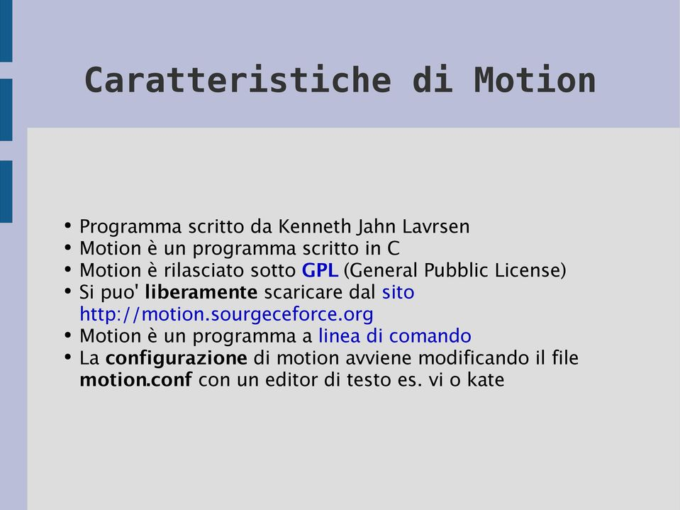 scaricare dal sito http://motion.sourgeceforce.
