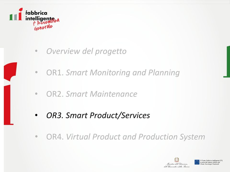 progetto OR1. Smart Monitoring and Planning OR2. Smart Maintenance OR3.