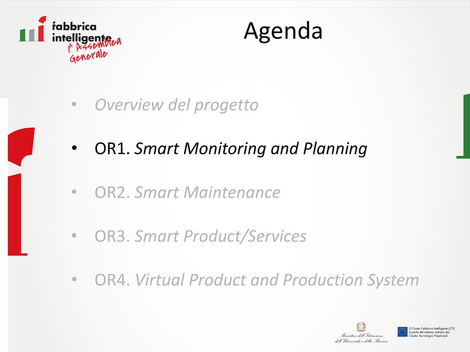 del progetto OR1. Smart Monitoring and Planning OR2. Smart Maintenance OR3.