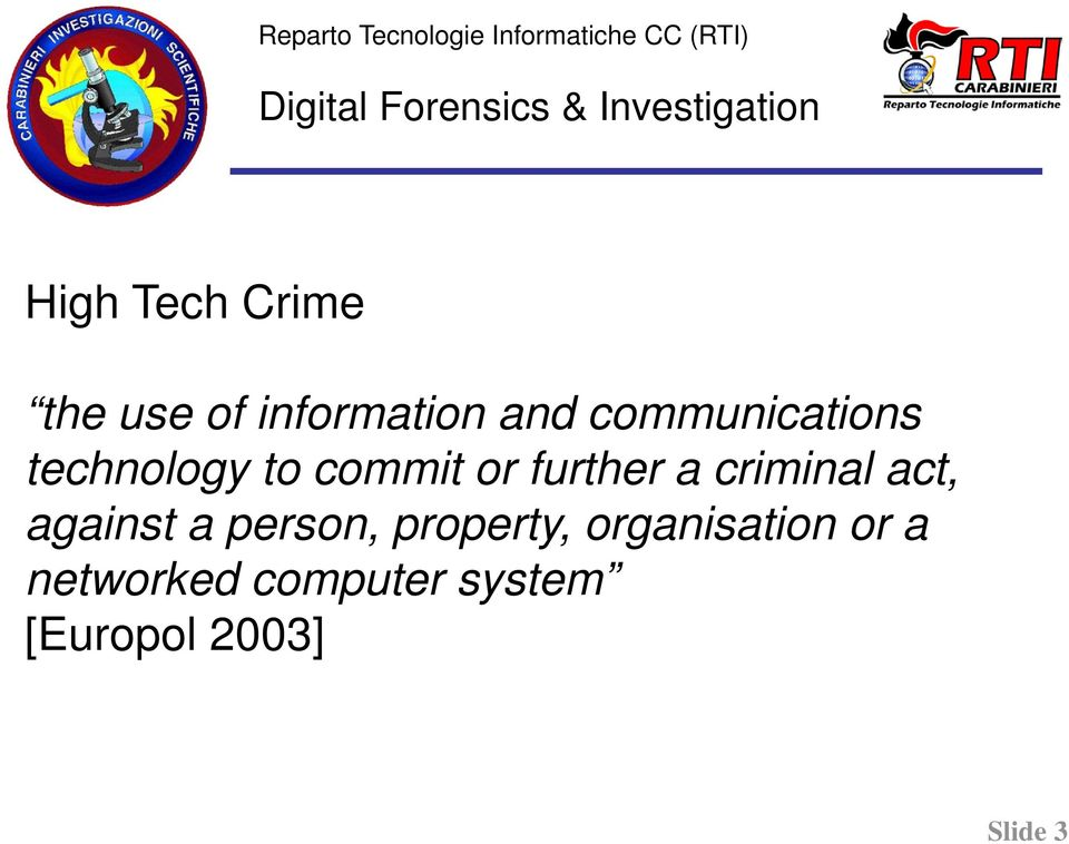 communications technology to commit or further a criminal act,