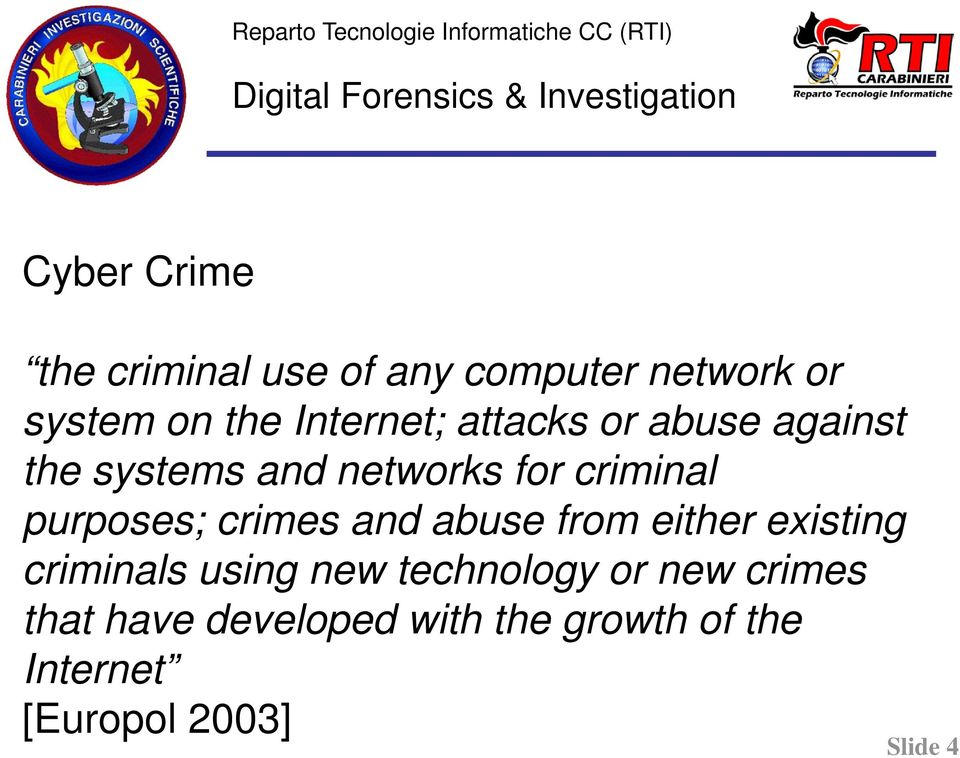 systems and networks for criminal purposes; crimes and abuse from either existing criminals