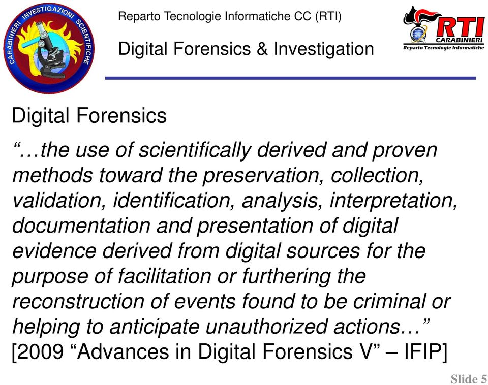 presentation of digital evidence derived from digital sources for the purpose of facilitation or furthering the reconstruction