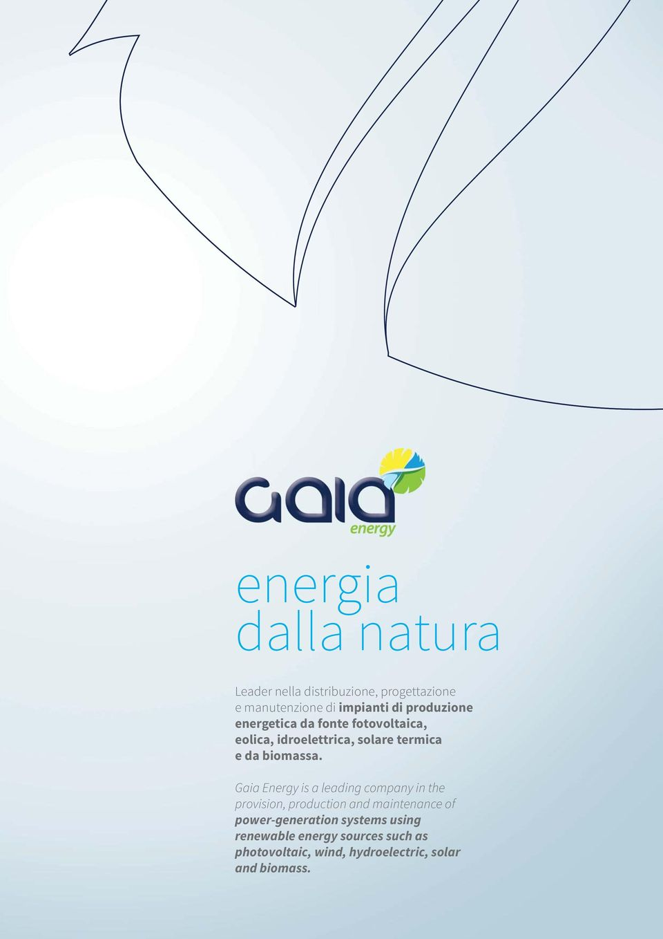 Gaia Energy is a leading company in the provision, production and maintenance of power-generation