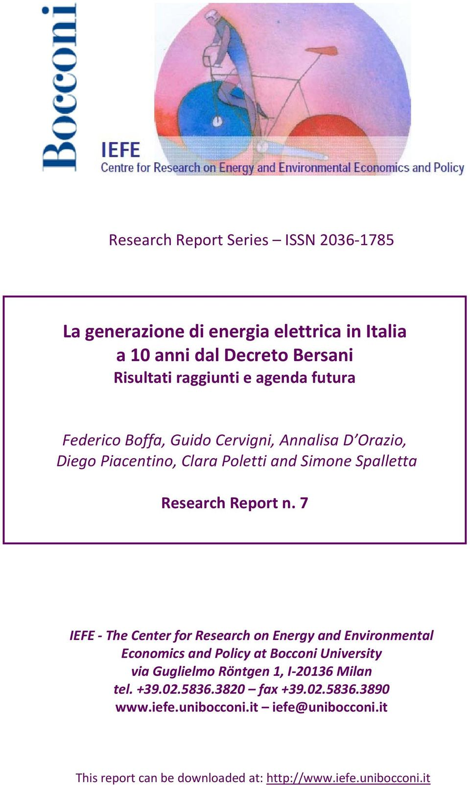 7 IEFE The Center for Research on Energy and Environmental Economics and Policy at Bocconi University via Guglielmo Röntgen 1, I 20136 Milan