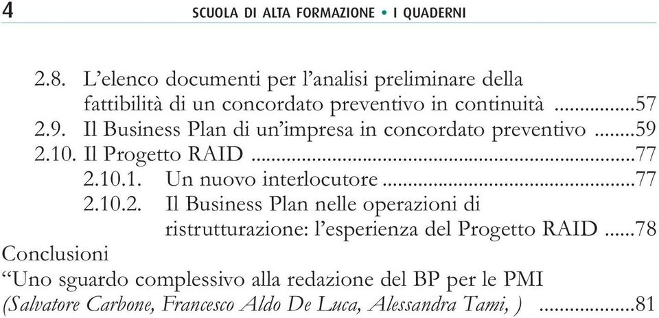 Il Business Plan di un impresa in concordato preventivo...59 2.