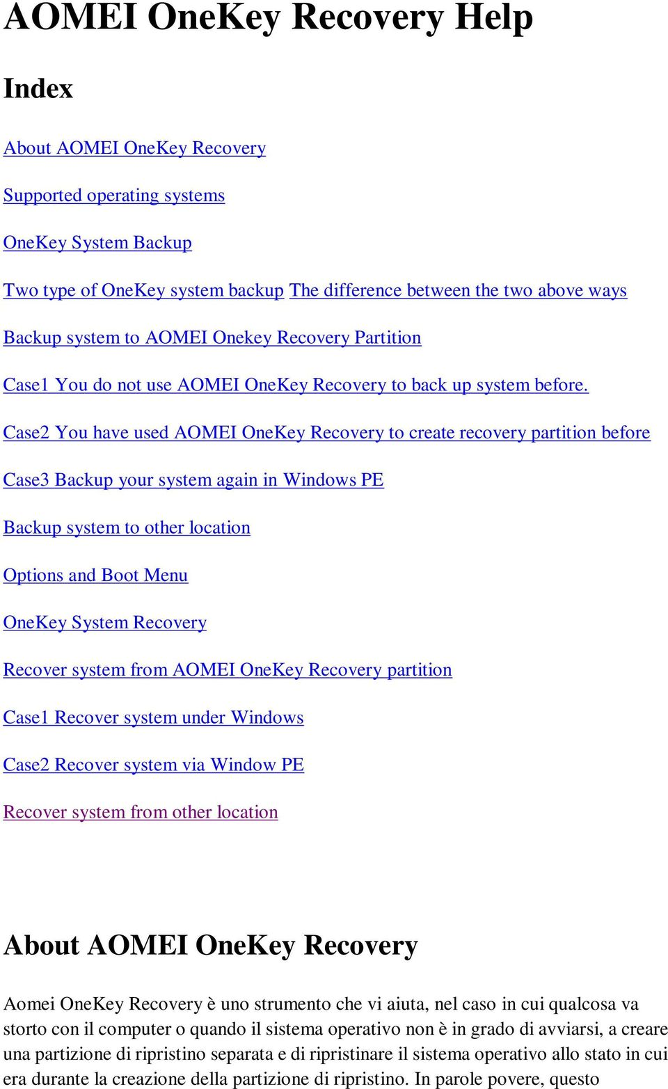 Case2 You have used AOMEI OneKey Recovery to create recovery partition before Case3 Backup your system again in Windows PE Backup system to other location Options and Boot Menu OneKey System Recovery