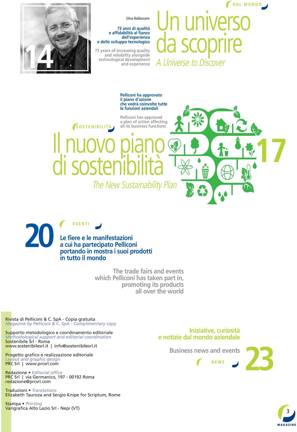 plan of action affecting all its business functions Il nuovo piano di sostenibilità The New Sustainability Plan 17 20 EVENTI Le fiere e le manifestazioni a cui ha partecipato Pelliconi portando in