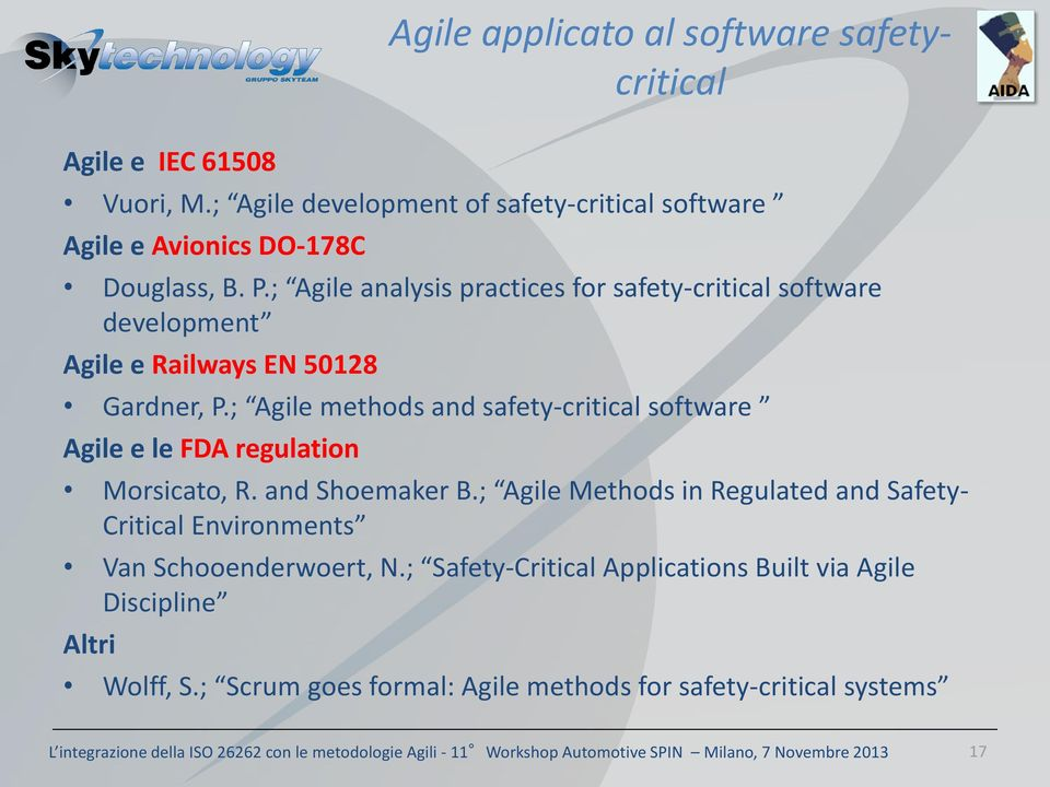 ; Agile methods and safety-critical software Agile e le FDA regulation Morsicato, R. and Shoemaker B.