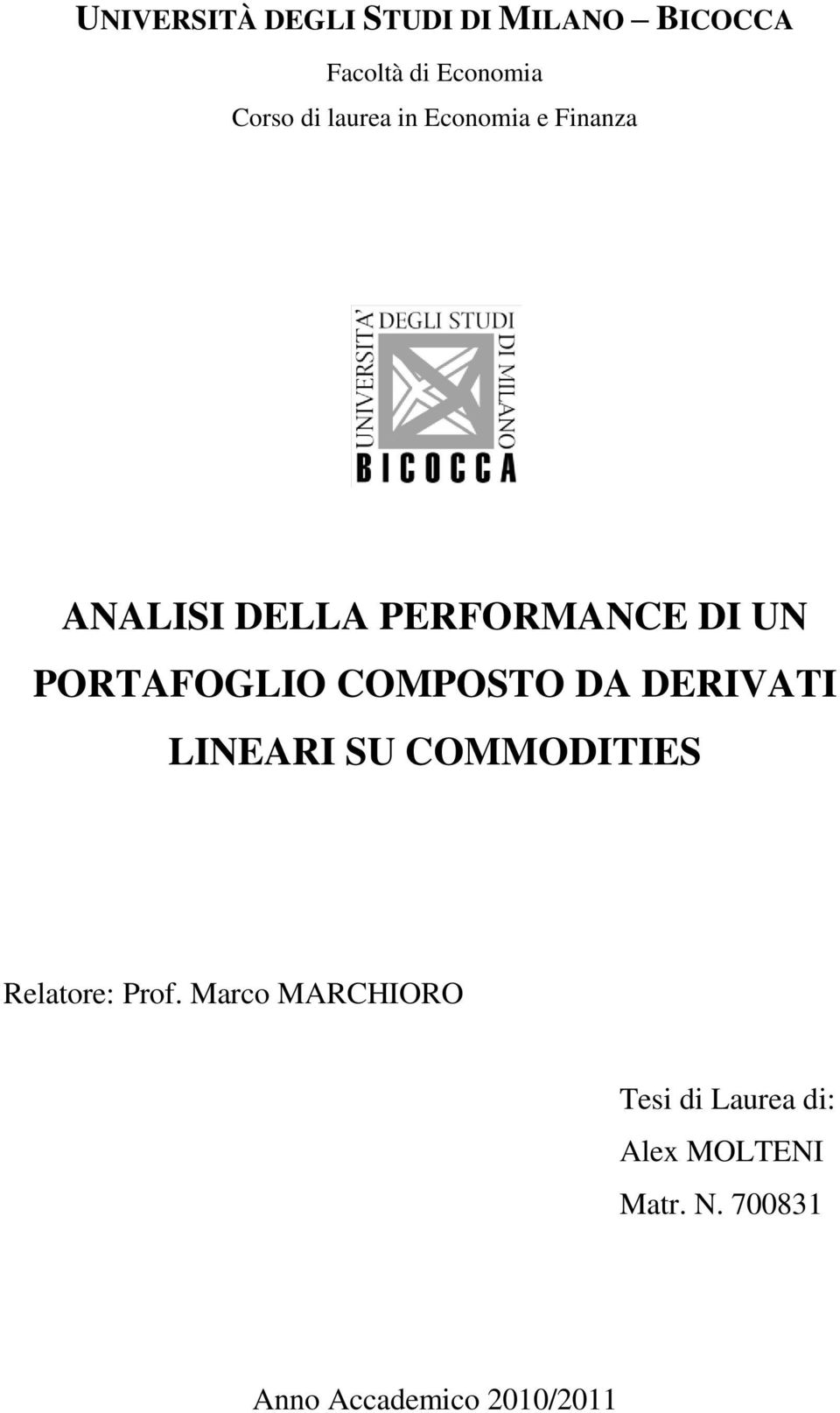 COMPOSTO DA DERIVATI LINEARI SU COMMODITIES Relatore: Prof.