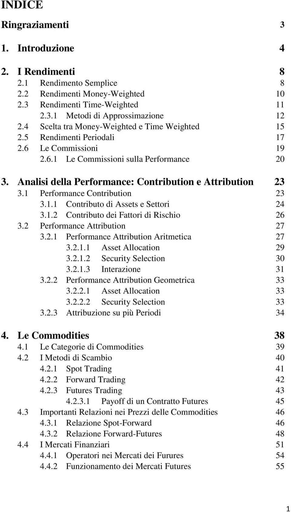 Analisi della Performance: Contribution e Attribution 23 3.1 Performance Contribution 23 3.1.1 Contributo di Assets e Settori 24 3.1.2 Contributo dei Fattori di Rischio 26 3.