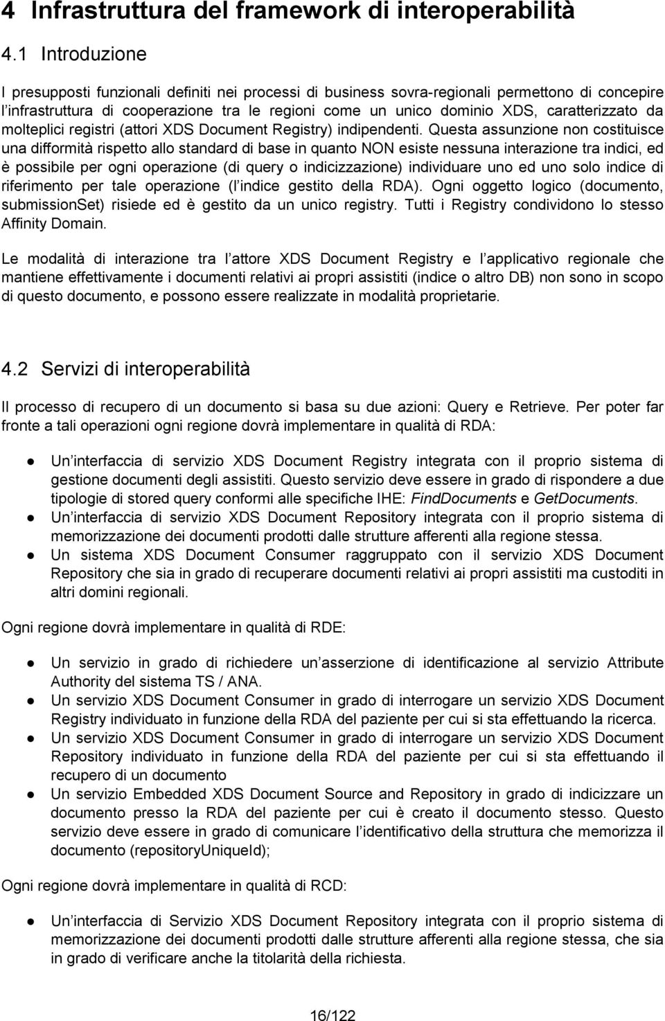da molteplici registri (attori XDS Document Registry) indipendenti.