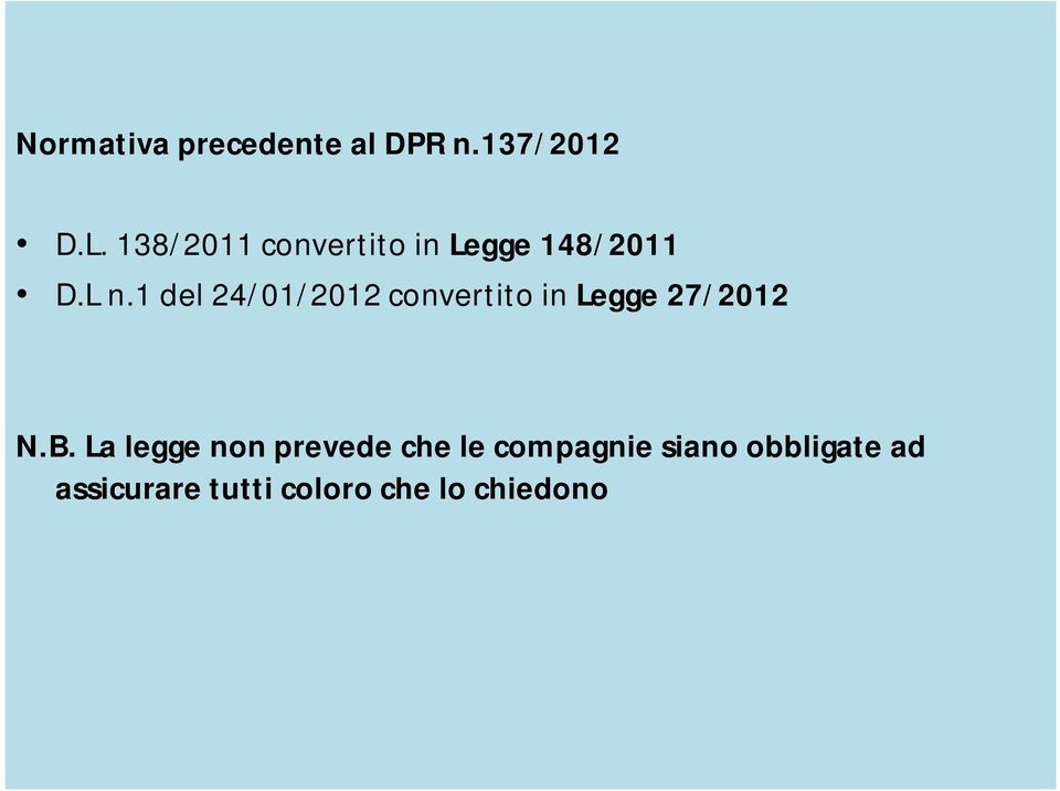 1 del 24/01/2012 convertito in Legge 27/2012 N.B.
