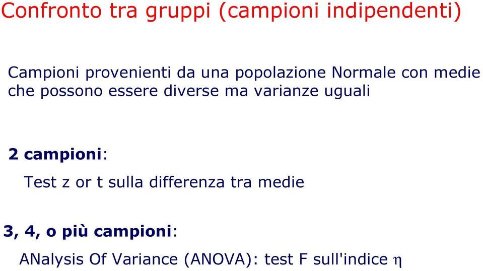varianze uguali campioni: Test z or t sulla differenza tra medie 3,