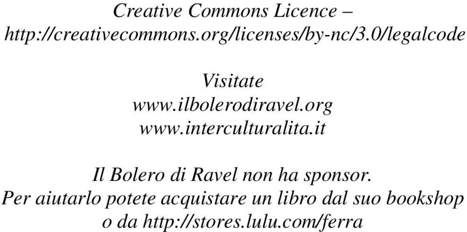 org www.interculturalita.it Il Bolero di Ravel non ha sponsor.
