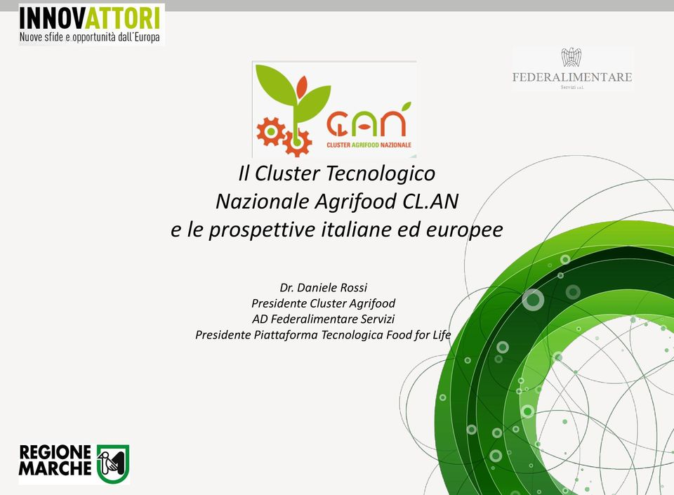 Daniele Rossi Presidente Cluster Agrifood AD