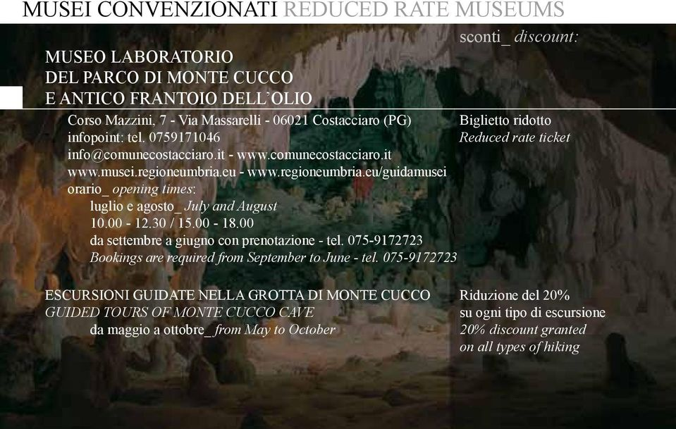30 / 15.00-18.00 da settembre a giugno con prenotazione - tel. 075-9172723 Bookings are required from September to June - tel.