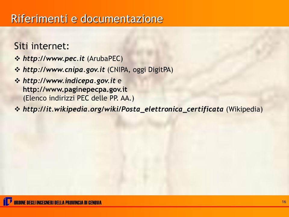 paginepecpa.gov.it (Elenco indirizzi PEC delle PP. AA.) http://it.wikipedia.